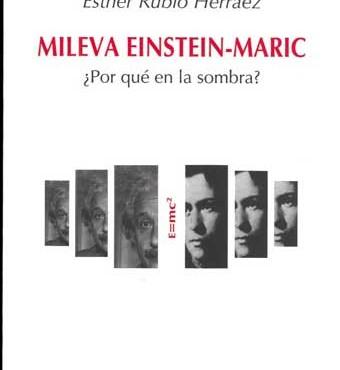 Mileva Einstein-Maric. ¿Por qué en la sombra?